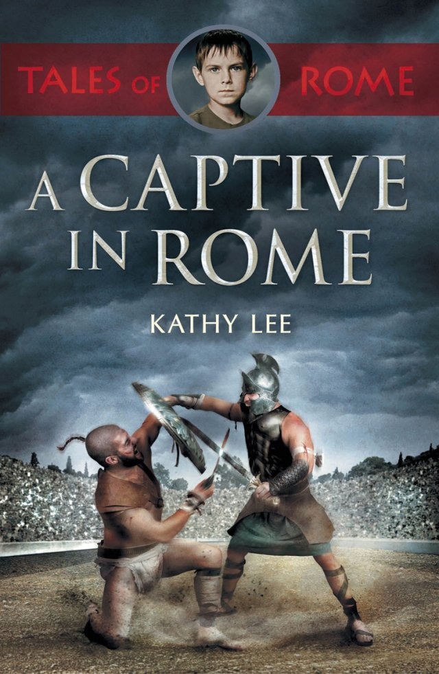 A Captive in Rome Tales of Rome Book 1