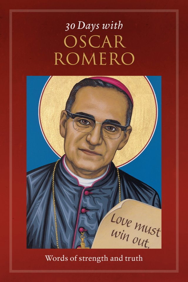 30 Days with Oscar Romero: Words of Strength and Truth