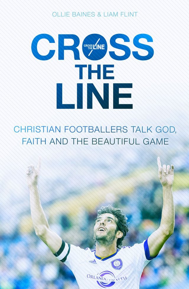 Cross the Line: Christian Footballers talk God, Faith and the Beautiful Game
