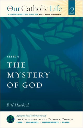 Mystery of God: Our Catholic Life Book 2
