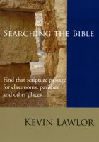 Searching the Bible : Find that Scripture Passage for Classrooms, Prayer and Other Places