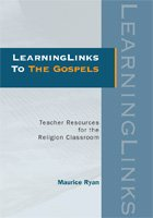 LearningLinks to the Gospels : Teacher Resources for the Religion Classroom