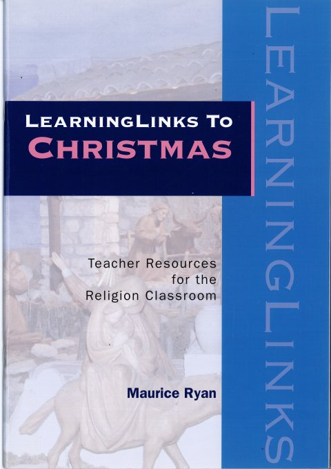 LearningLinks to Christmas : Teacher Resources for the Religion Classroom