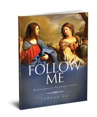 Follow Me: Meeting Jesus in the Gospel of John Student Workbook
