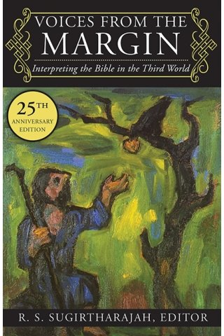 Voices from the Margin: Interpreting the Bible in the Third World 25th Anniversary Edition