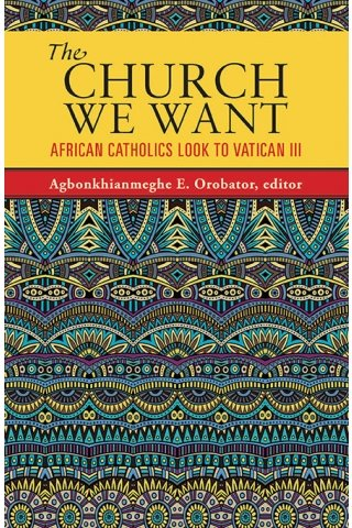 Church We Want: African Catholics Look to Vatican III