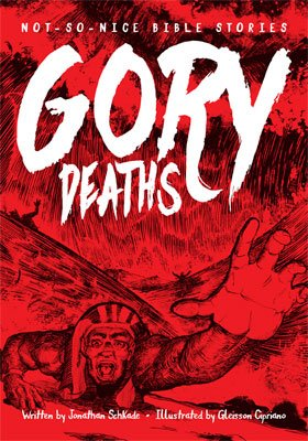 Not So Nice Bible Stories: Gory Deaths