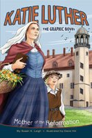 Katie Luther: Mother of the Reformation - A Graphic Novel