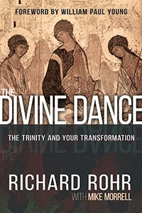 Divine Dance: The Trinity and Your Transformation hardcover