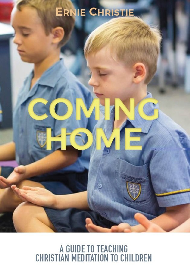 Coming Home: A guide to teaching Christian Meditation to Children Revised and Updated edition