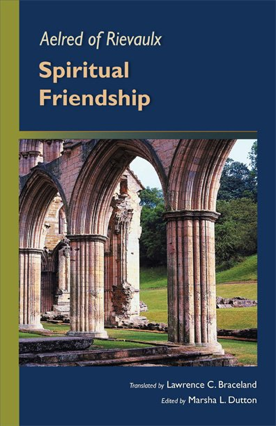Aelred Of Rievaulx  Spiritual Friendship