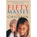 50 Masses with Children: Revised and Updated for the New Liturgy