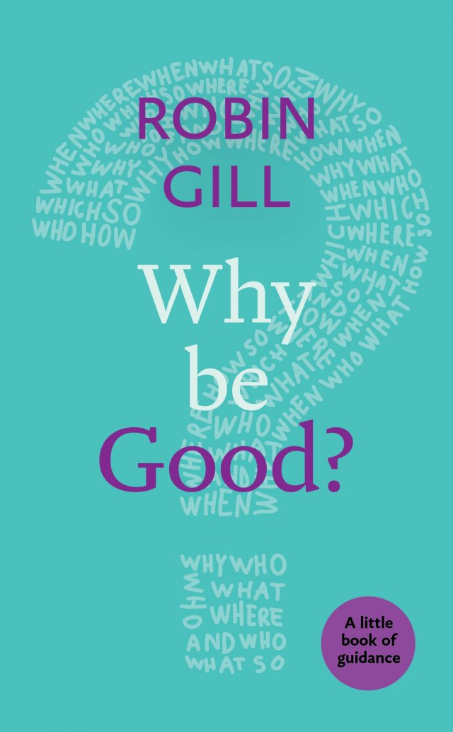 Why be Good? A Little Book of Guidance