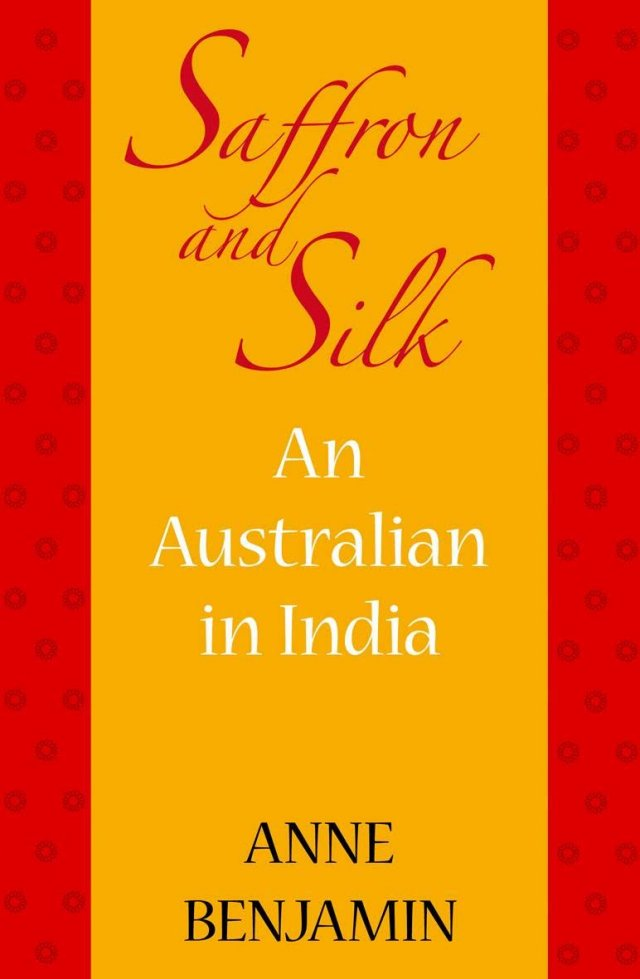 Saffron and Silk: An Australian in India