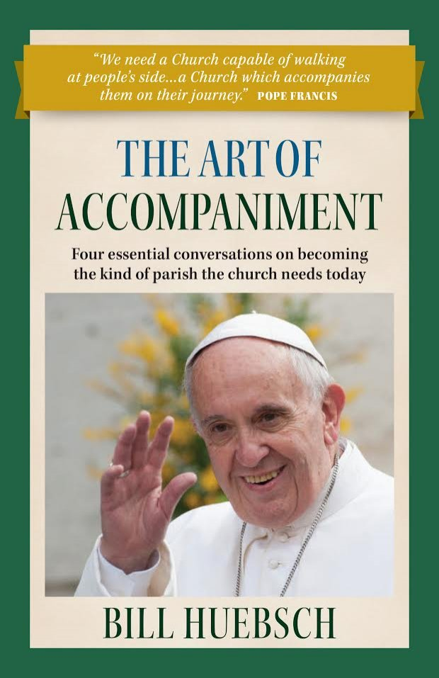 Art of Accompaniment: Four Essential Conversations on Becoming the Kind of Parish the Church Needs Today