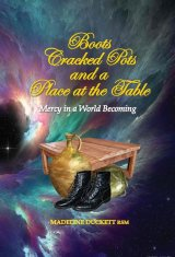 Boots, Cracked Pots and a Place at the Table: Mercy in a World Becoming