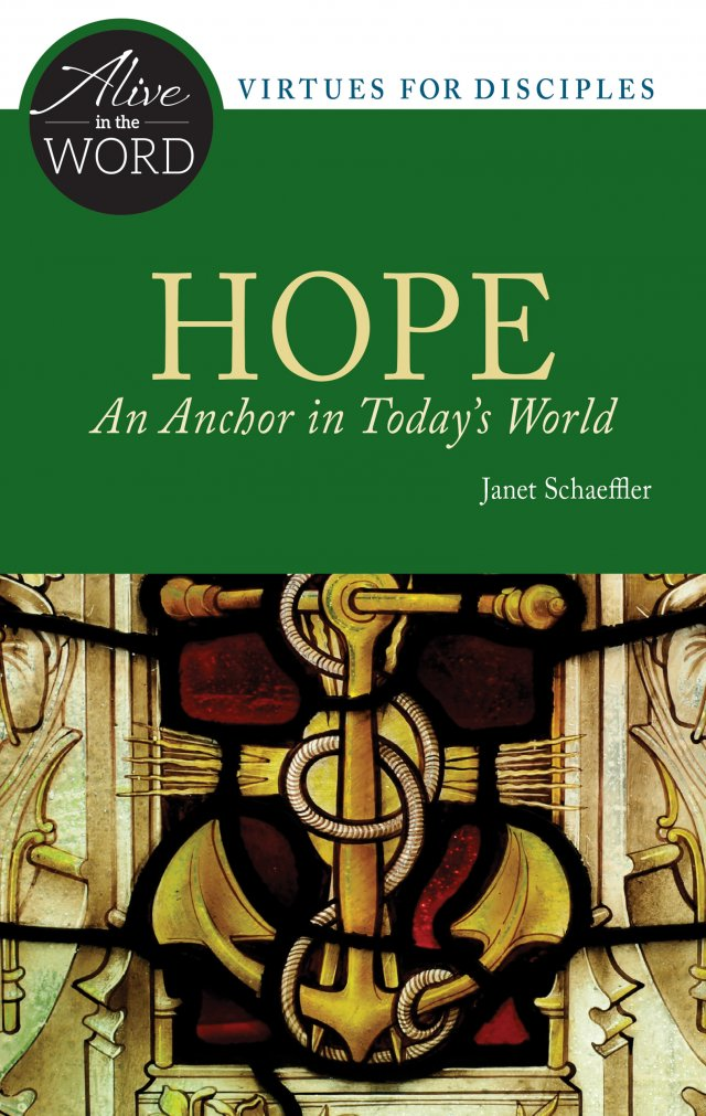 Hope, an Anchor in Today's World - Alive in the Word: Virtues of Disciples