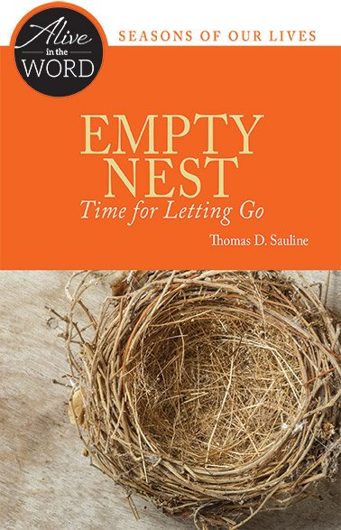 Empty Nest, Time for Letting Go - Alive in the Word: Seasons of our Lives