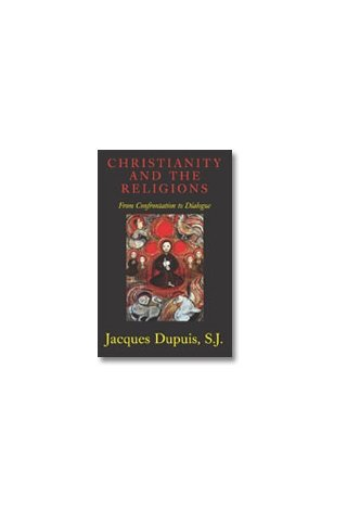 Christianity and the Religions : From Confrontation to Dialogue