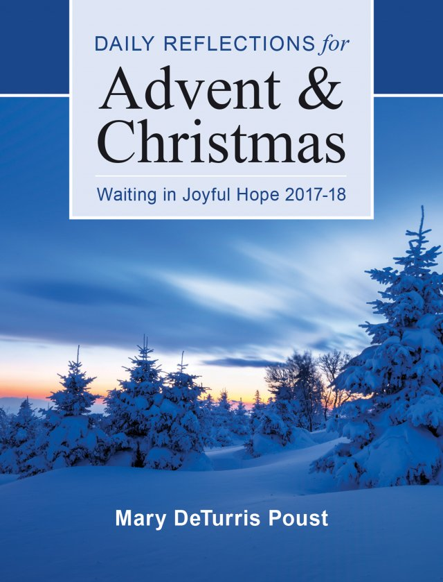 Waiting in Joyful Hope: 2017 - 2018 Daily Reflections for Advent and Christmas