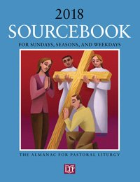 Sourcebook for Sundays, Seasons, and Weekdays 2018 : The Almanac for Pastoral Liturgy