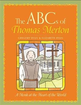 ABCs of Thomas Merton: A Monk at the Heart of the World