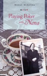 Playing Poker With Nana