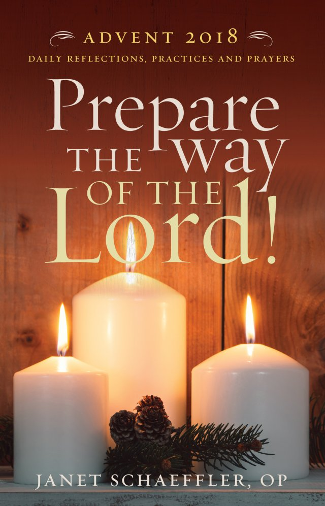 Prepare the Way of the Lord! : Daily Reflections, Practices and Prayers for Advent 2018