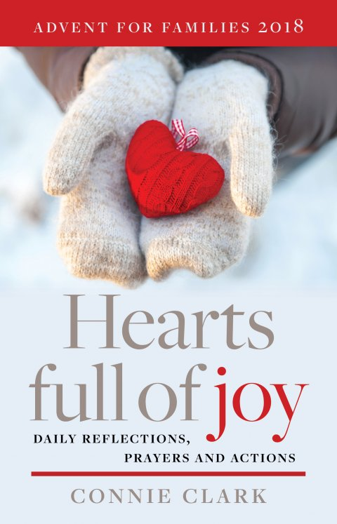 Hearts Full of Joy: Daily Reflections, Prayers and Actions for Families Advent 2018