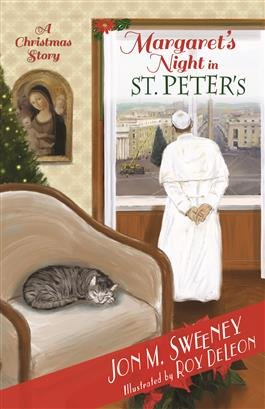 Margaret's Night in St Peter's: A Christmas Story the Pope's Cat book 2