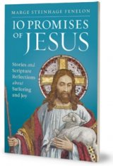 10 Promises of Jesus: Stories and Scripture Reflections on Suffering and Joy