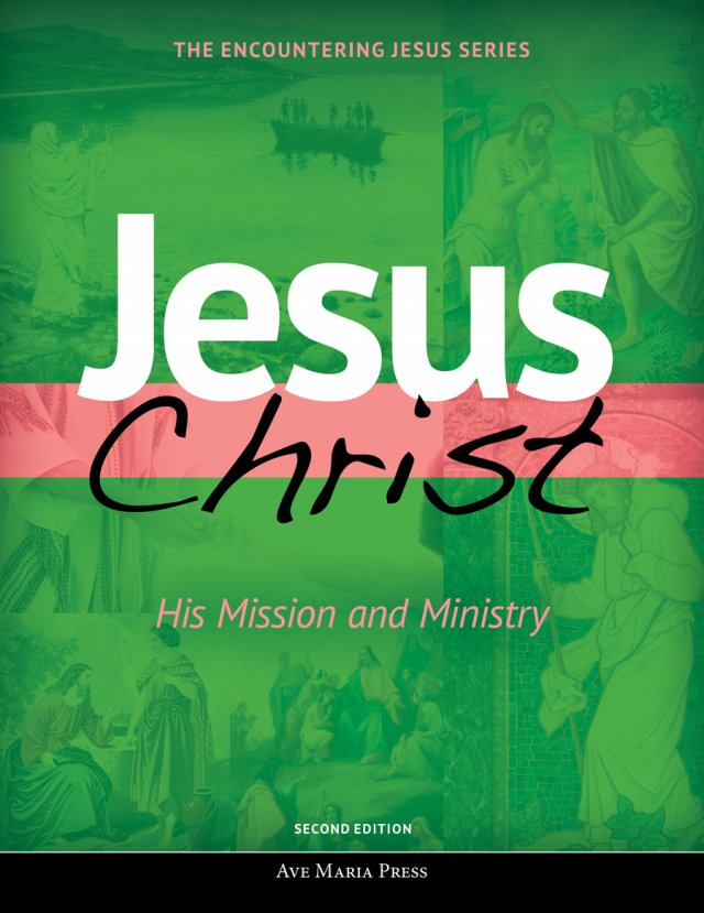 Jesus Christ: His Mission and Ministry - Student Text Second Edition Framework Course II