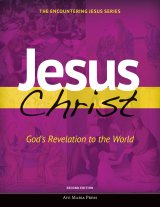 Jesus Christ: God's Revelation to the World - Student Text Second Edition Framework Course I
