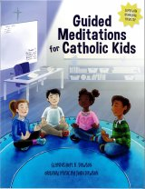 Guided Meditations for Catholic Kids (Book & CD)