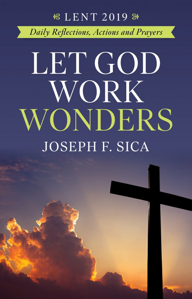 Let God Work Wonders! Daily Reflections, Actions & Prayers Lent 2019