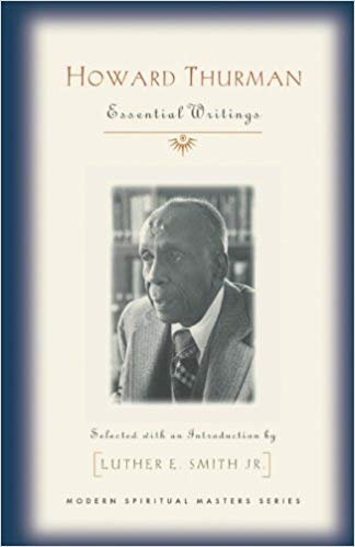 Howard Thurman : Essential Writings - Modern Spiritual Masters Series