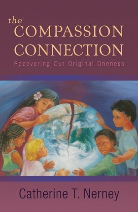 Compassion Connection: Recovering Our Original Oneness
