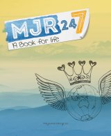 MJR 24/7: A Book for Life