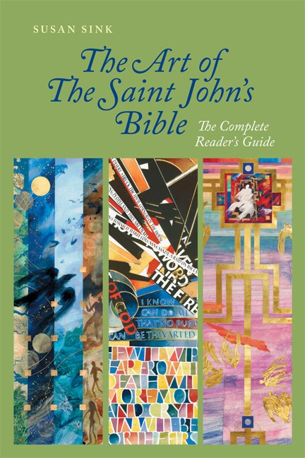 Art of The Saint John's Bible The Complete Reader's Guide