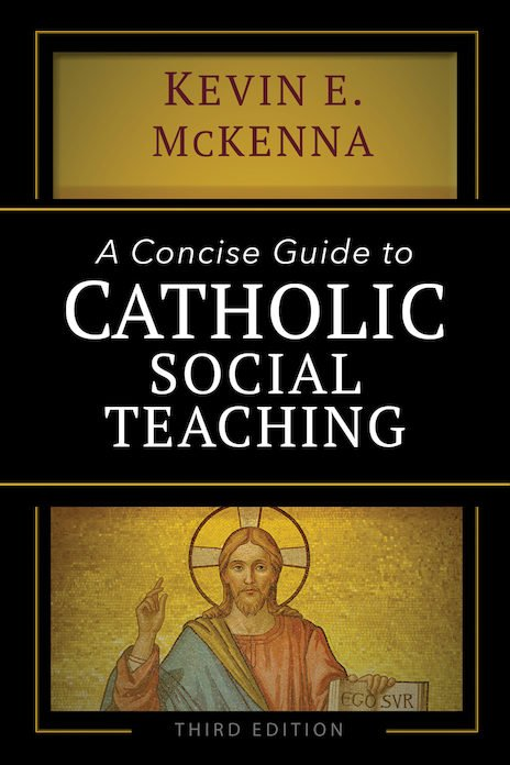 Concise Guide to Catholic Social Teaching Third Edition