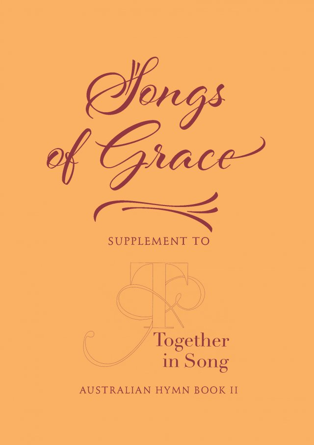Songs of Grace: Supplement to Together In Song Full Harmony Edition