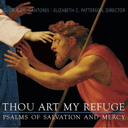 Thou Art My Refuge: Psalms of Salvation and Mercy CD