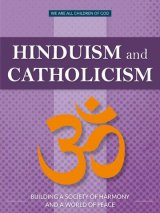 Hinduism and Catholicism: Building a Society of Harmony and a World of Peace - We Are All Children of God Series
