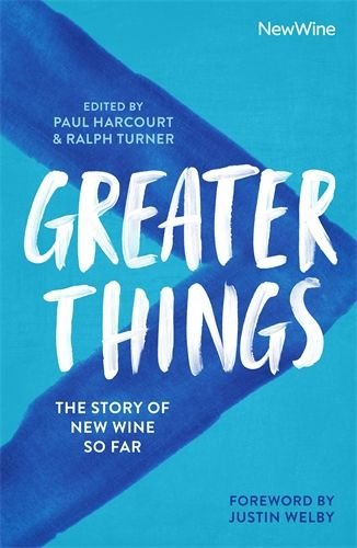 Greater Things: The Story of New Wine So Far