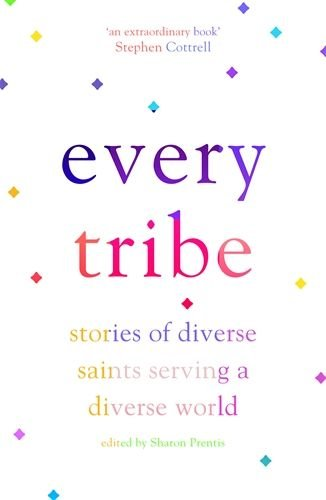Every Tribe: Stories of Diverse Saints Serving a Diverse World