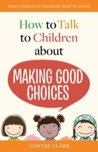 How to Talk to Children About Making Good Choices