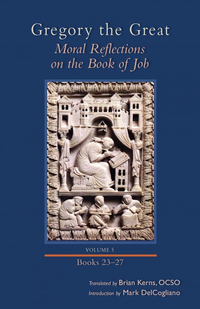 Gregory the Great: Moral Reflections on the Book of Job, Volume 5 (Books 23-27) Cistercian Studies Series