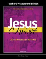 Jesus Christ: Gods Revelation to the World - Teacher Manual Second Edition Framework Course I