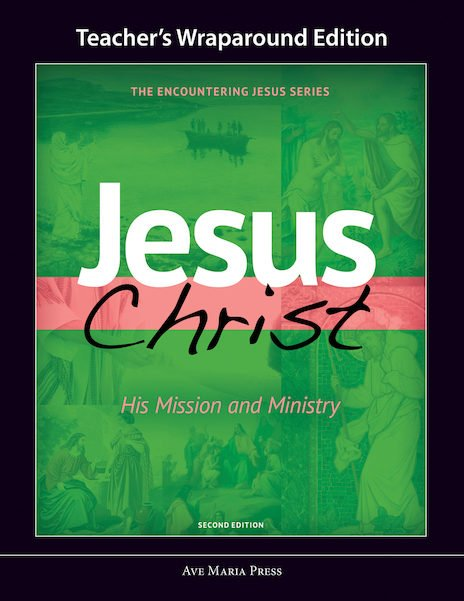 Jesus Christ: His Mission and Ministry Teacher Manual Second Edition Framework Course II