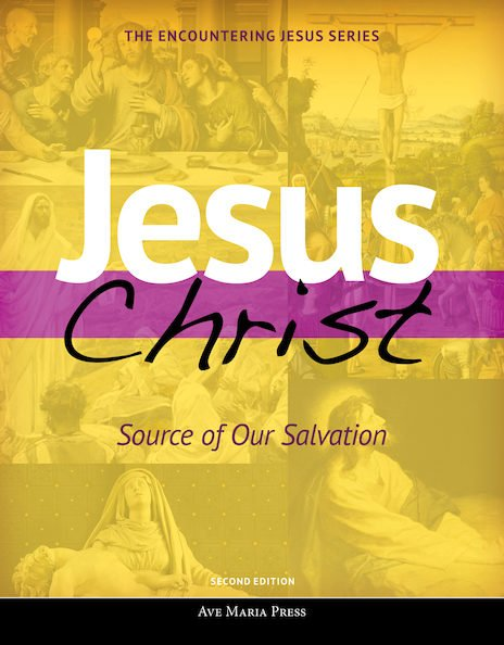 Jesus Christ: Source of Our Salvation - Student Text Second Edition Framework Course III